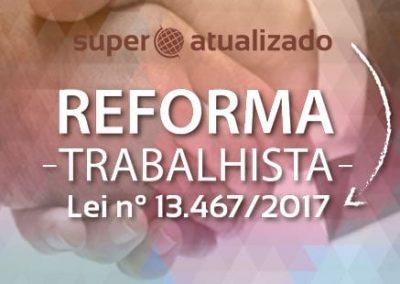 Curso Reforma Trabalhista – Lei n° 13.467/2017 – Mudanças na Relação de Trabalho