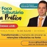 Live #05: Transformando a maneira de encarar as retenções tributárias na fonte [FT Na Prática!]