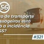 #321: Serviço de transporte de passageiros está sujeito a incidência do INSS?