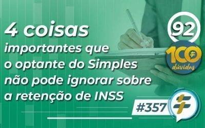 #357: 4 coisas importantes que o optante do Simples não pode ignorar sobre a retenção de INSS