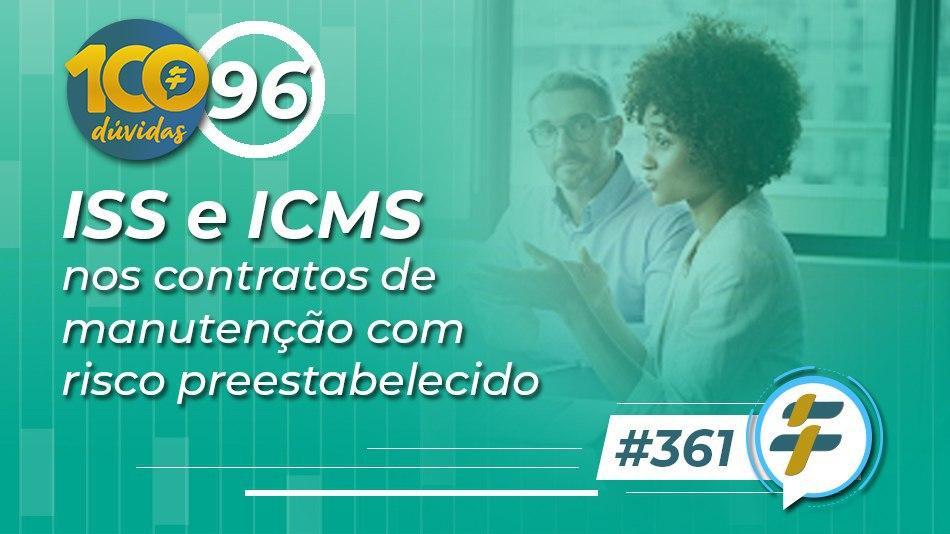 iss-e-icms-nos-contratos-de-manutencao-com-risco-preestabelecido