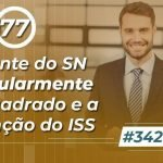 #342: Optante do SN irregularmente enquadrado e a retenção do ISS