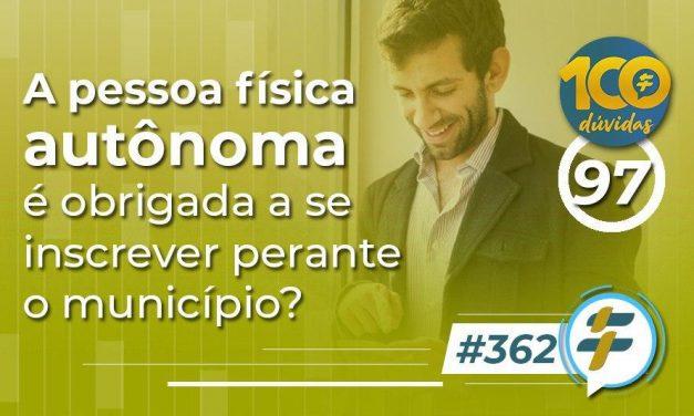 #362: A pessoa física autônoma é obrigada a se inscrever perante o município