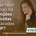 #363: O que fazer quando há retenções indevidas destacadas na NF?