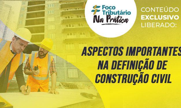 Aspectos importantes na definição de construção civil