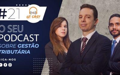 GT CAST #21 – Outubro/2020 – O seu podcast sobre gestão tributária!