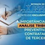Análise tributária preventiva e sua importância na contratação de terceiros