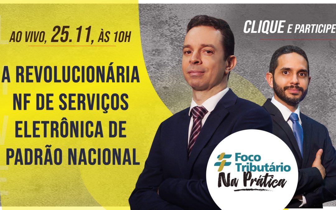 Live #25: A revolucionária NF de Serviços Eletrônica de Padrão Nacional [Foco Tributário Na Prática]