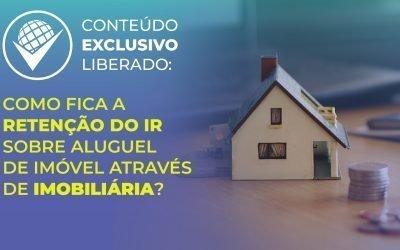 Como fica a retenção do IR sobre aluguel de imóvel através de imobiliária?