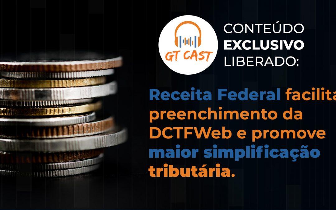 Receita Federal facilita preenchimento da DCTFWeb e promove maior simplificação tributária