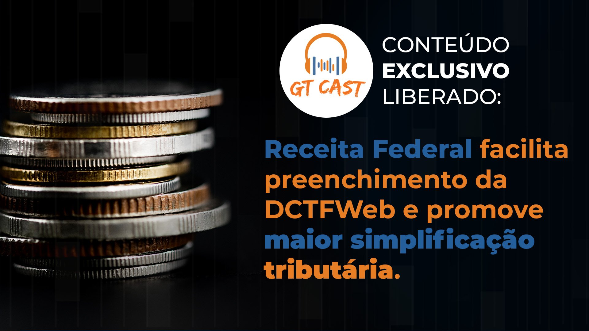 receita-federal-facilita-preenchimento-da-dctfweb-e-promove-maior-simplificacao-tributaria