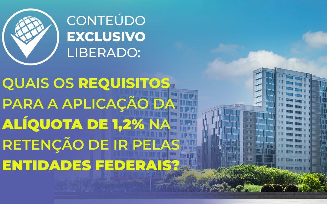 Quais os requisitos para a aplicação da alíquota de 1,2% na retenção de IR pelas entidades federais?