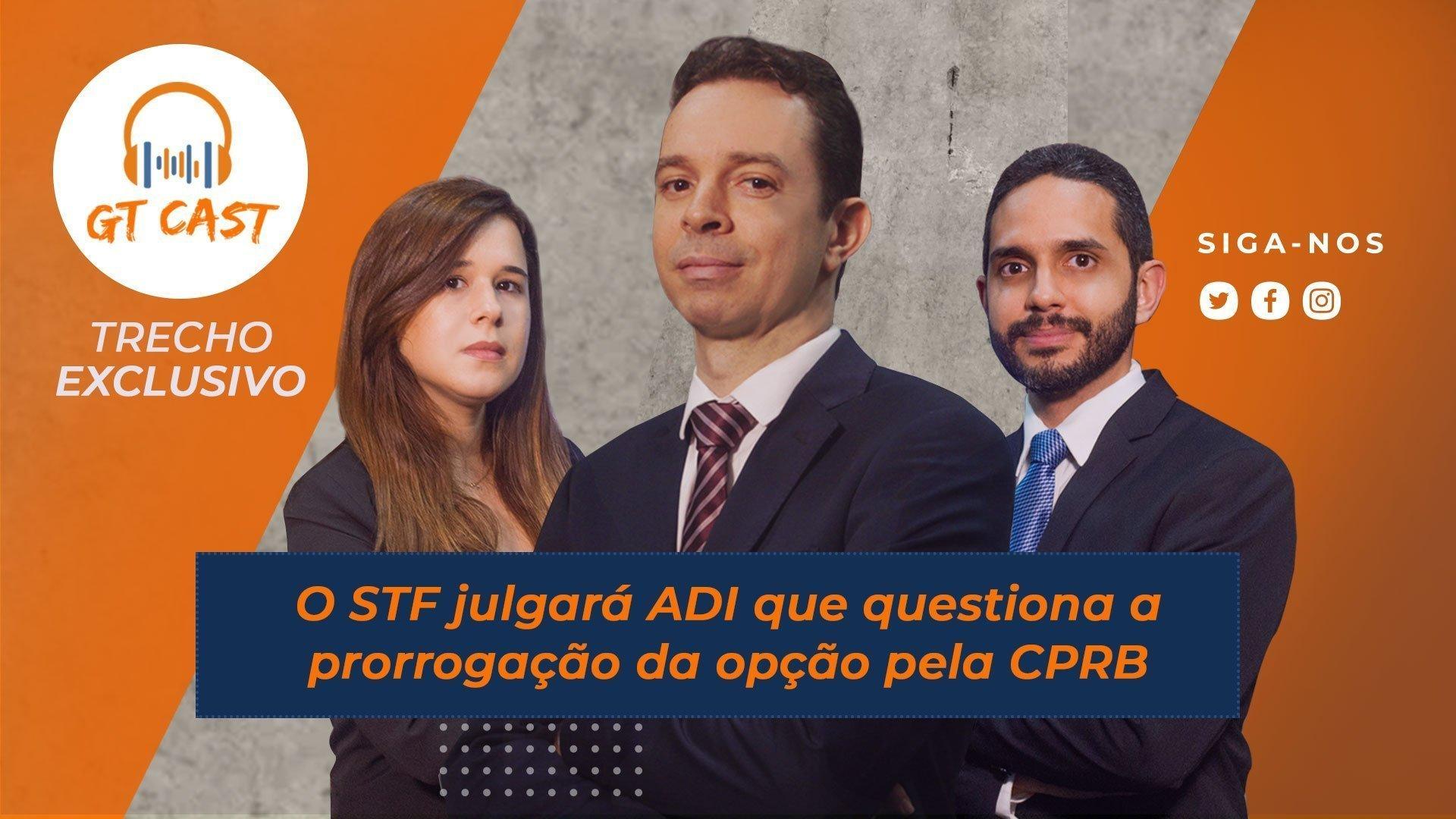 O-STF-julgará-ADI-que-questiona-a-prorrogação-da-opção-pela-CPRB