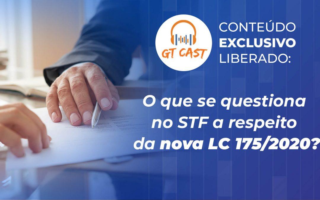 O que se questiona no STF a respeito da nova LC 175/2020?