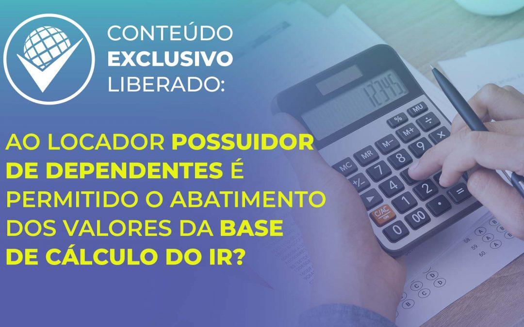 Ao locador possuidor de dependentes é permitido o abatimento dos valores da base de cálculo do IR?