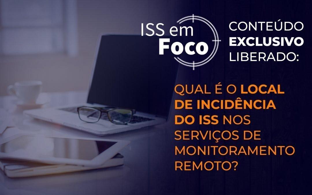 Qual é o local de incidência do ISS nos serviços de monitoramento remoto?