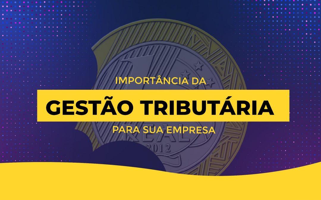 Importância da Gestão Tributária para empresas e órgãos municipais, estaduais e federais