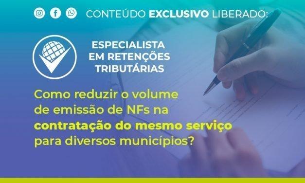 Como reduzir o volume de emissão de NFs na contratação do mesmo serviço para diversos municípios?