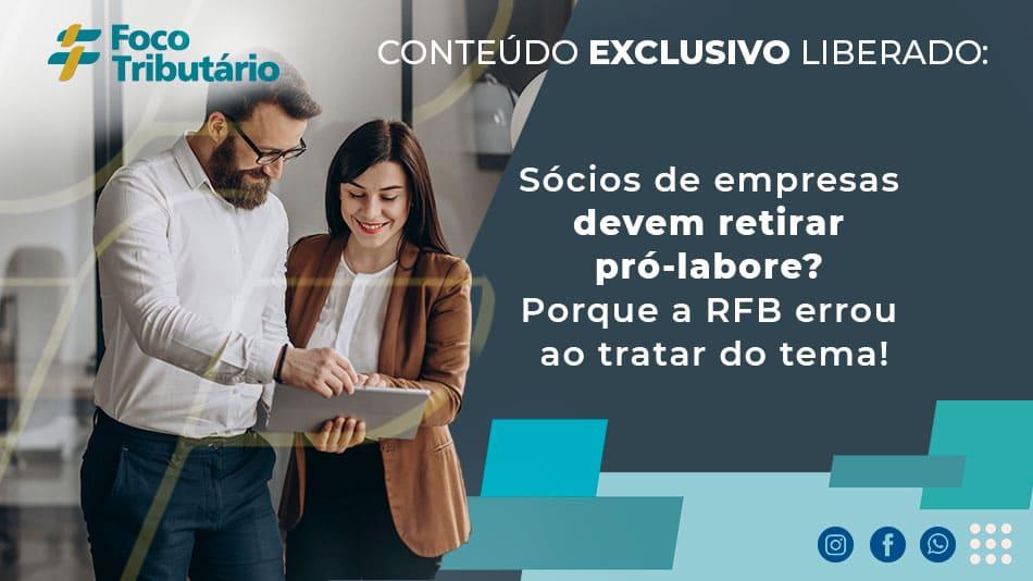 socios-de-empresas-devem-retirar-pro-labore-porque-a-rfb-errou-ao-tratar-do-tema