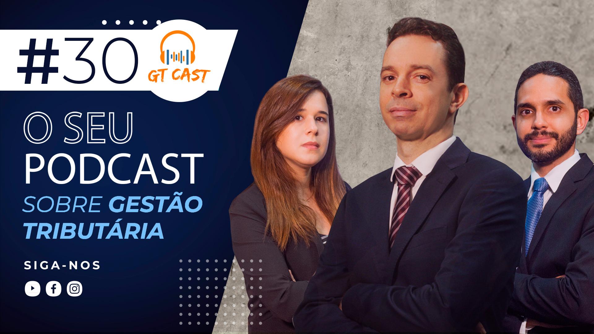 gt-cast-30-julho-e-agosto-2021-o-seu-podcast-sobre-gestao-tributaria